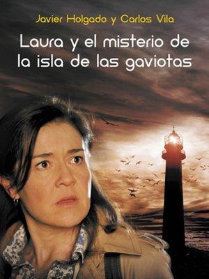 'Laura y el misterio de la isla de las gaviotas es la novela que parte de la serie 'Los misterios de Laura'.