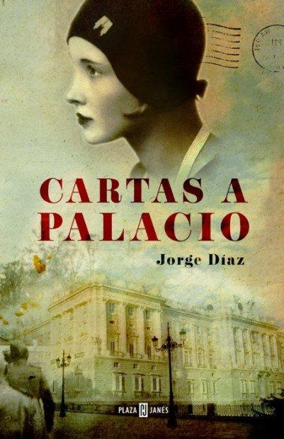 'Cartas a palacio' es una novela de Jorge Díaz.